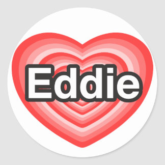 I love Eddie. I love you Eddie. Heart Classic Round Sticker