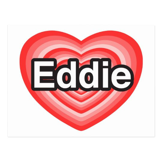 I love Eddie. I love you Eddie. Heart Postcard
