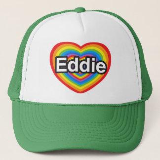 I love Eddie. I love you Eddie. Heart Trucker Hat