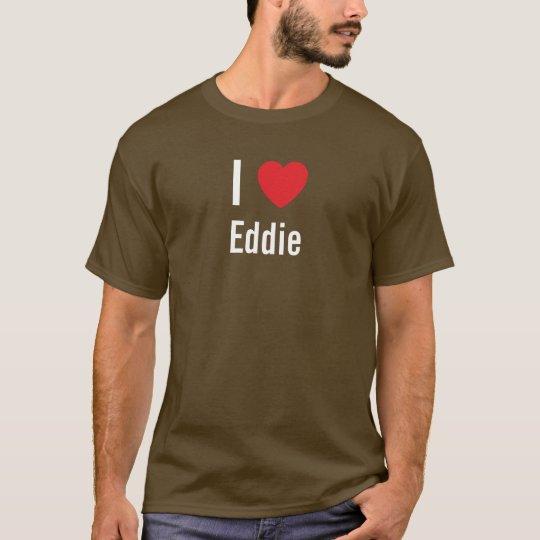 I love Eddie T-Shirt