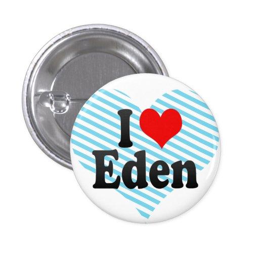 I love Eden Pin