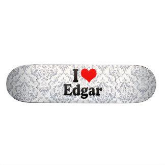 I love Edgar Skate Boards