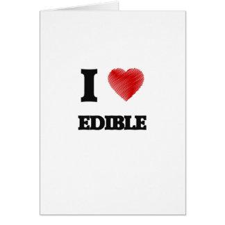 I love EDIBLE Card