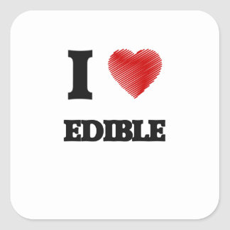 I love EDIBLE Square Sticker