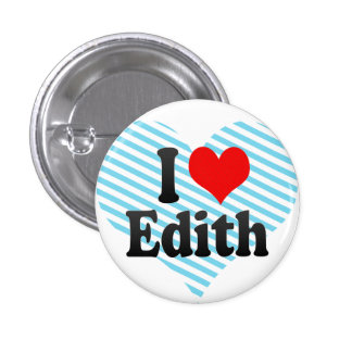 I love Edith Pinback Buttons