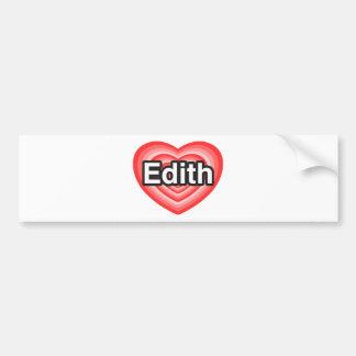 I love Edith. I love you Edith. Heart Car Bumper Sticker