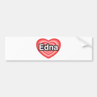 I love Edna. I love you Edna. Heart Bumper Sticker