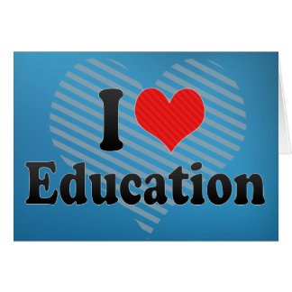 I Love Education Card