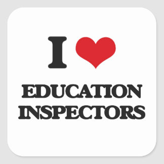 I love Education Inspectors Square Stickers