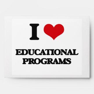 I love EDUCATIONAL PROGRAMS Envelopes