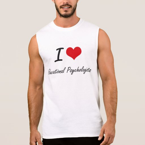 I love Educational Psychologists Sleeveless Shirts Tank Tops, Tanktops Shirts