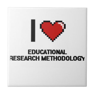 I Love Educational Research Methodology Digital De Small Square Tile