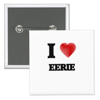 I love EERIE Button