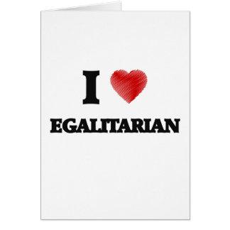 I love EGALITARIAN Card
