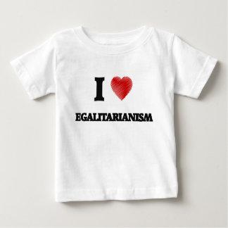 I love EGALITARIANISM Infant T-shirt