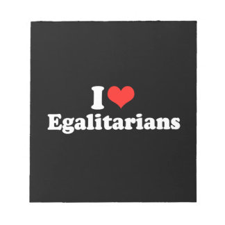 I LOVE EGALITARIANS png Note Pad