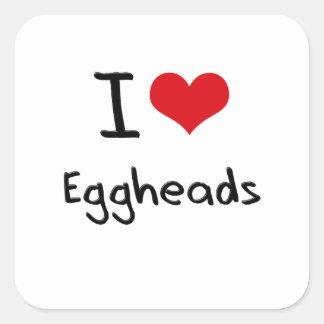I love Eggheads Square Stickers