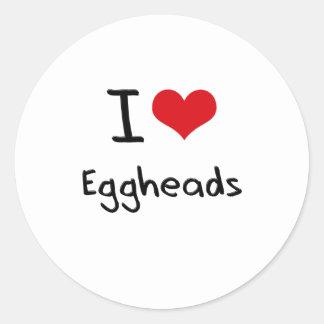 I love Eggheads Round Stickers