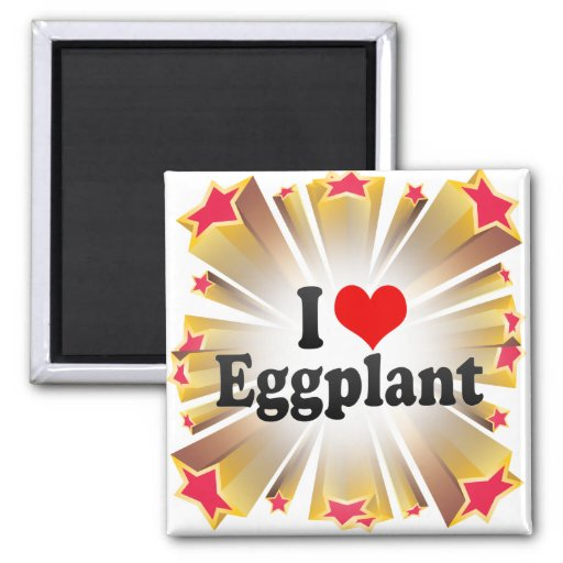 I Love Eggplant Magnets