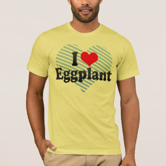 I Love Eggplant T-Shirt