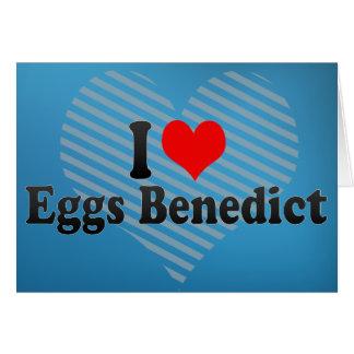 I Love Eggs Benedict Greeting Card