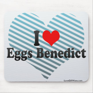 I Love Eggs Benedict Mouse Pad