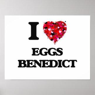 I love Eggs Benedict Poster