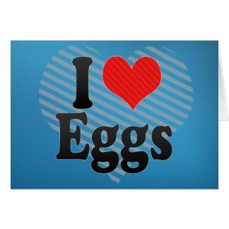 I Love Eggs Card