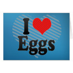 I Love Eggs Greeting Cards