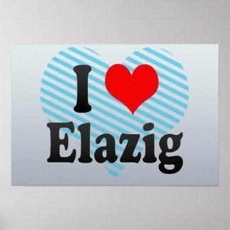 I Love Elazig, Turkey. Seviyorum Elazig, Turkey Print