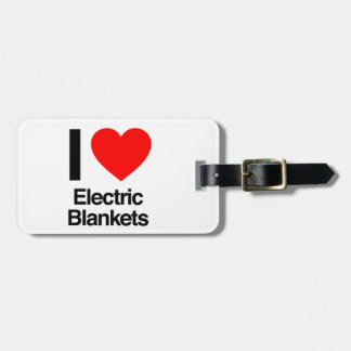 i love electric blankets luggage tag