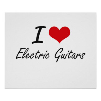 I love Electric Guitars Poster
