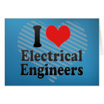 I Love Electrical Engineers Cards
