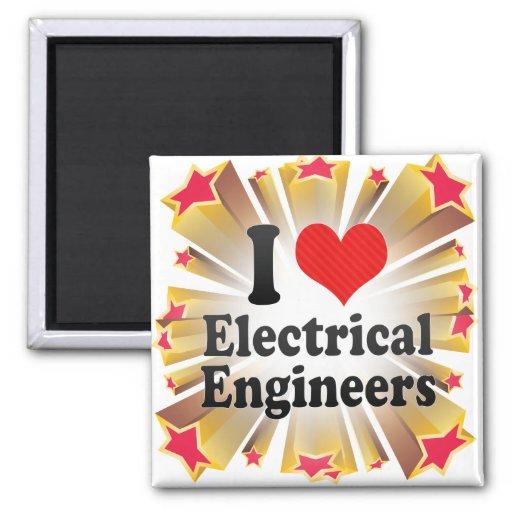 I Love Electrical Engineers Fridge Magnets