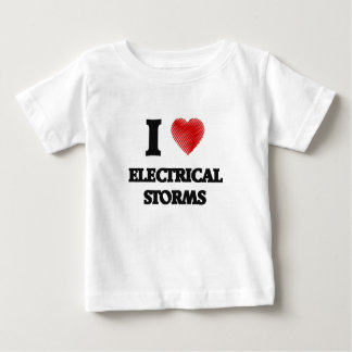 I love ELECTRICAL STORMS Baby T-Shirt