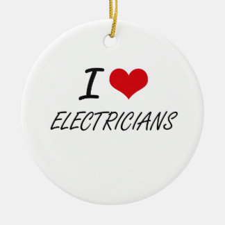 I love ELECTRICIANS Double-Sided Ceramic Round Christmas Ornament