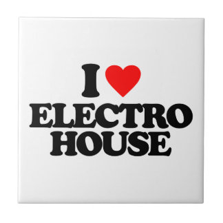 I LOVE ELECTRO HOUSE TILE