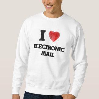 I love ELECTRONIC MAIL Sweatshirt