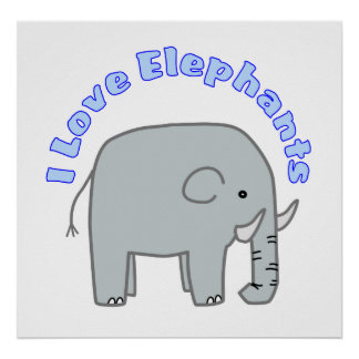 I Love Elephants Poster