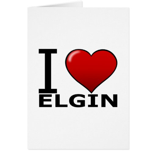 I LOVE ELGIN,IL - ILLINOIS GREETING CARD