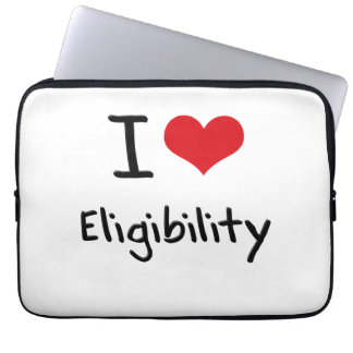 I love Eligibility Computer Sleeve