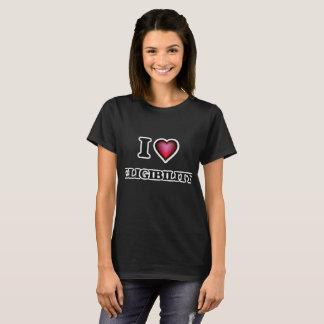 I love ELIGIBILITY T-Shirt