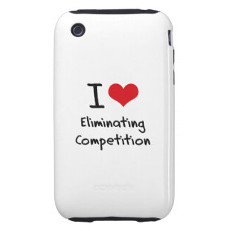 I love Eliminating Competition Tough iPhone 3 Case