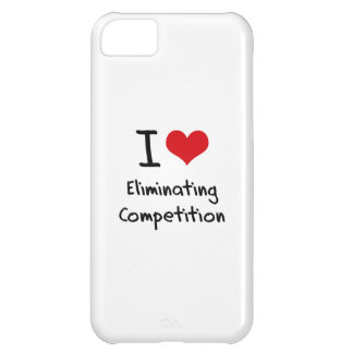 I love Eliminating Competition Case For iPhone 5C