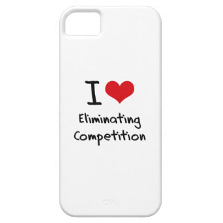 I love Eliminating Competition iPhone 5 Cases
