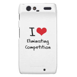 I love Eliminating Competition Motorola Droid RAZR Cases