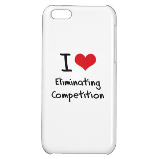 I love Eliminating Competition iPhone 5C Case