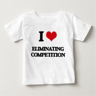 I love ELIMINATING COMPETITION Shirt