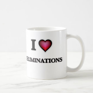 I love ELIMINATIONS Coffee Mug