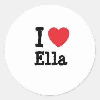 I love Ella heart T-Shirt Round Sticker